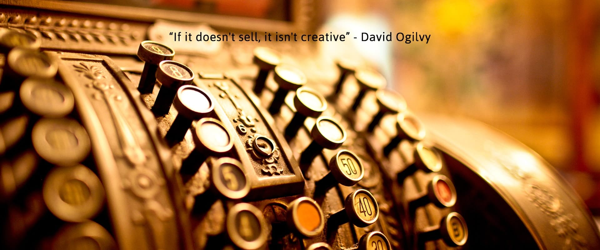 Creative without strategy is art. Creative with strategy is advertising